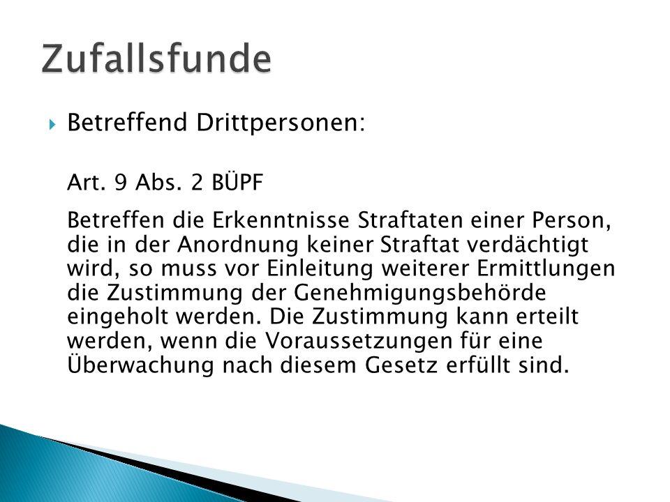 Zufallsfunde Betreffend Drittpersonen: Art. 9 Abs. 2 BÜPF
