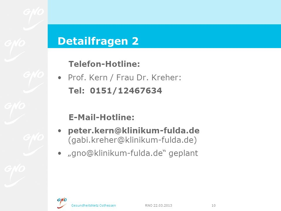 Detailfragen 2 Telefon-Hotline: Prof. Kern / Frau Dr. Kreher: