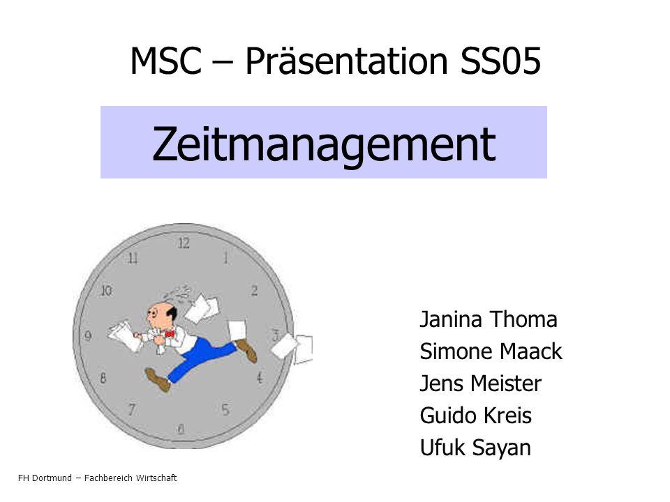 Zeitmanagement MSC – Präsentation SS05 Janina Thoma Simone Maack