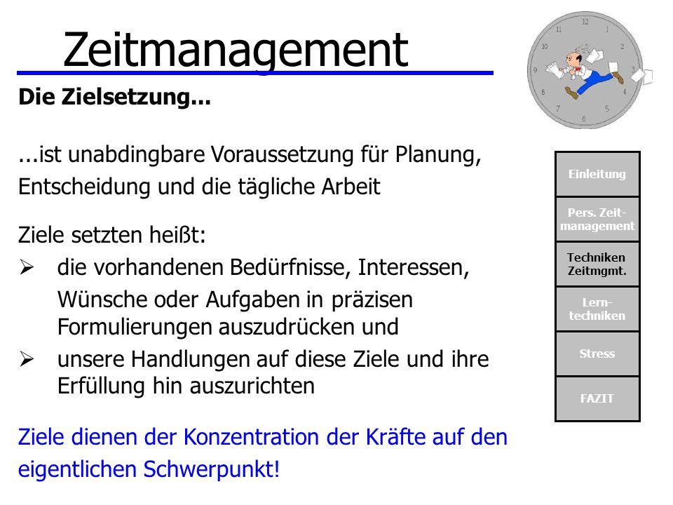 Zeitmanagement Die Zielsetzung...