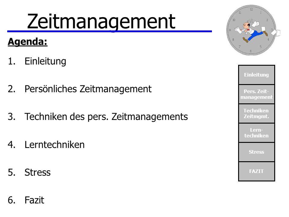 Zeitmanagement Agenda: Einleitung Persönliches Zeitmanagement