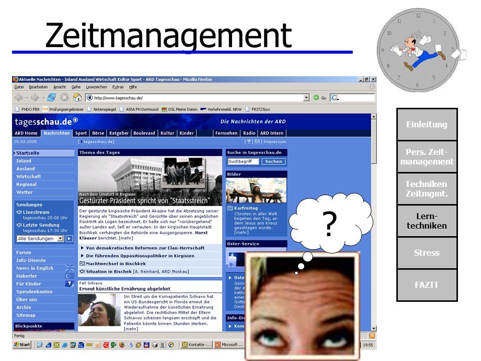 Zeitmanagement Einleitung Pers. Zeit- management Techniken Zeitmgmt.