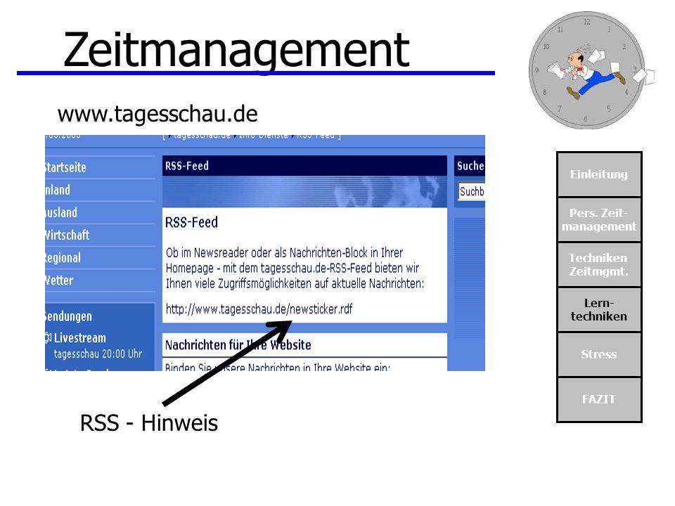 Zeitmanagement www.tagesschau.de RSS - Hinweis Einleitung Pers. Zeit-