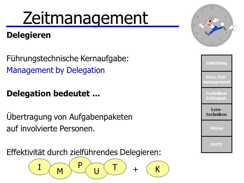 Zeitmanagement Delegieren Führungstechnische Kernaufgabe: