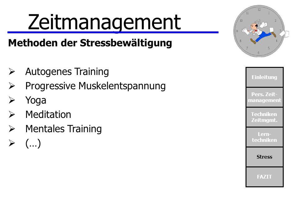 Zeitmanagement Methoden der Stressbewältigung Autogenes Training