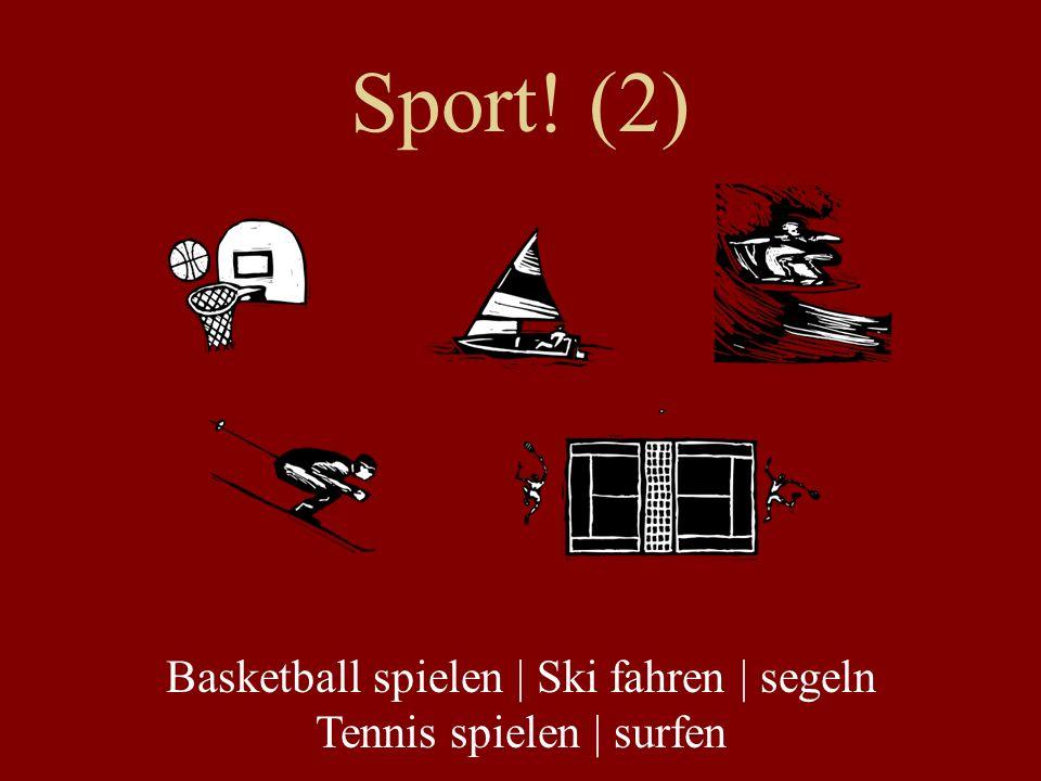 Basketball spielen | Ski fahren | segeln Tennis spielen | surfen