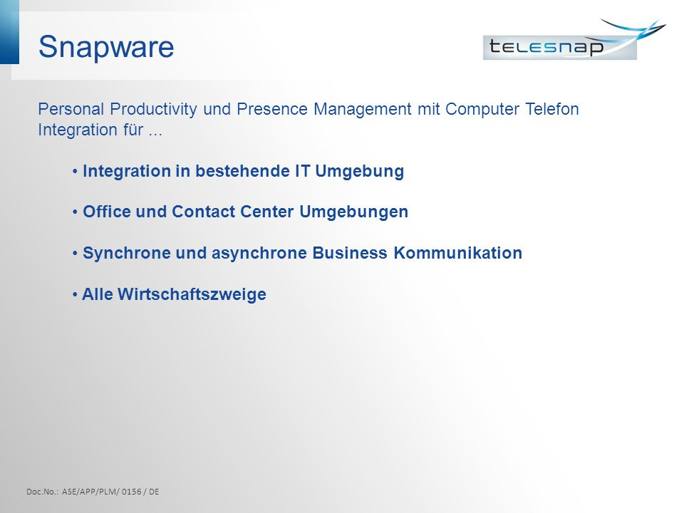 Snapware Personal Productivity und Presence Management mit Computer Telefon Integration für ... Integration in bestehende IT Umgebung.