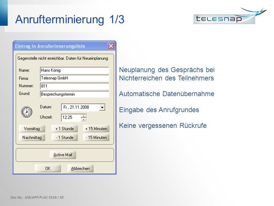 Anrufterminierung 1/3Neuplanung des Gesprächs bei Nichterreichen des Teilnehmers. Automatische Datenübernahme.