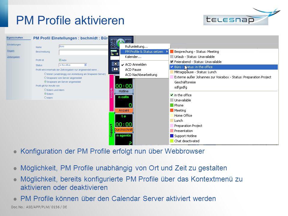 PM Profile aktivierenKonfiguration der PM Profile erfolgt nun über Webbrowser. Möglichkeit, PM Profile unabhängig von Ort und Zeit zu gestalten.