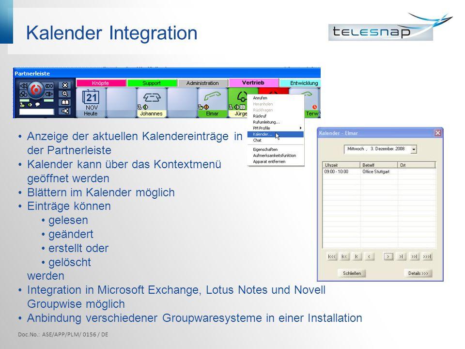 Kalender Integration Anzeige der aktuellen Kalendereinträge in der Partnerleiste. Kalender kann über das Kontextmenü geöffnet werden.