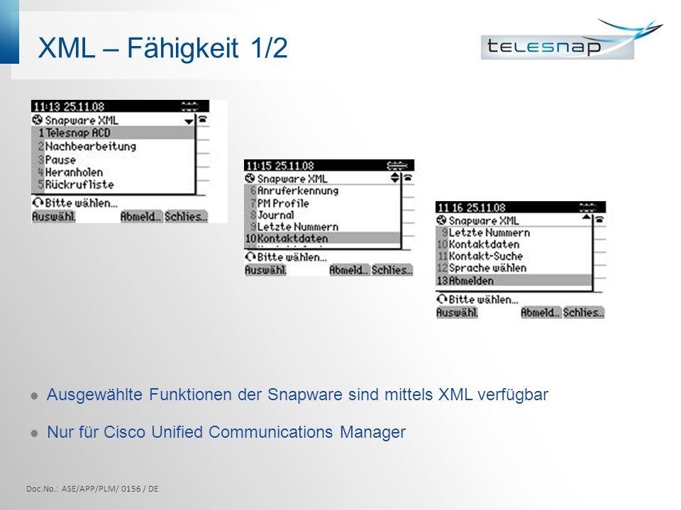 XML – Fähigkeit 1/2Ausgewählte Funktionen der Snapware sind mittels XML verfügbar. Nur für Cisco Unified Communications Manager.