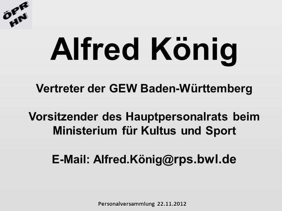 Vertreter der GEW Baden-Württemberg E-Mail: Alfred.König@rps.bwl.de