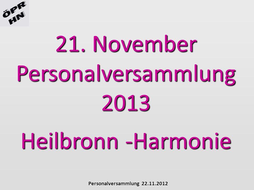 21. November Personalversammlung 2013 Heilbronn -Harmonie