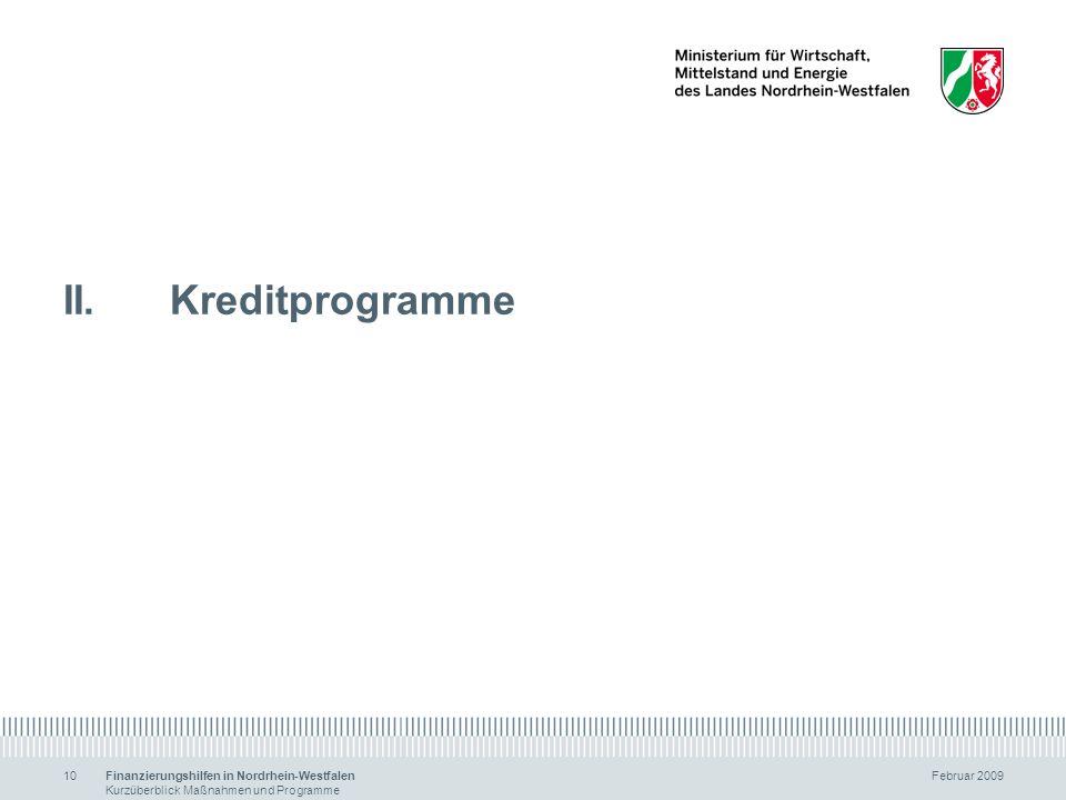 II. Kreditprogramme Finanzierungshilfen in Nordrhein-Westfalen Februar 2009.