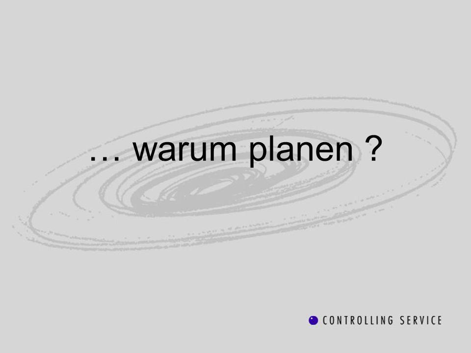 … warum planen