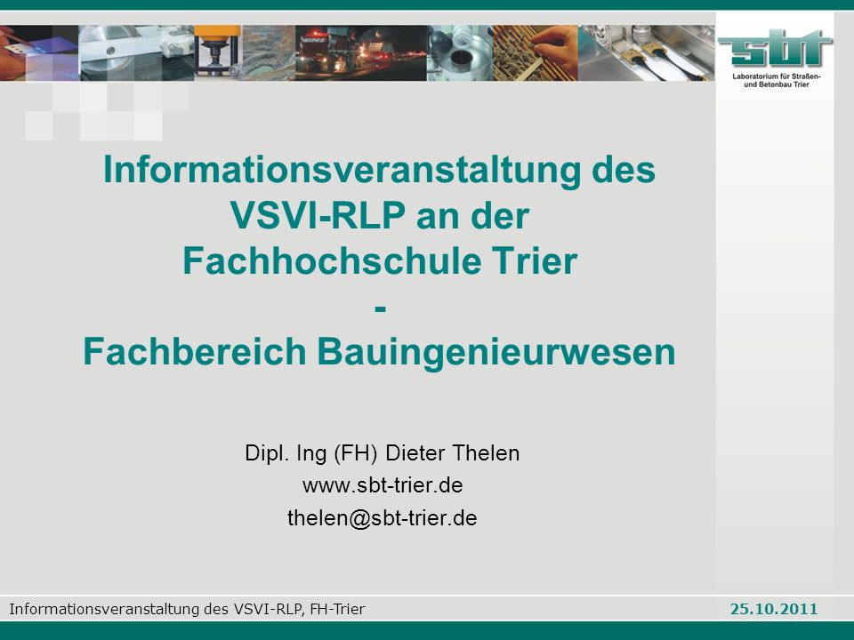 Dipl. Ing (FH) Dieter Thelen www.sbt-trier.de thelen@sbt-trier.de