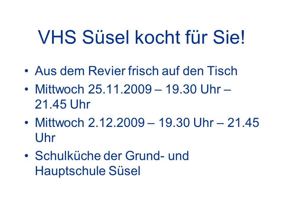 VHS Süsel kocht für Sie! Aus dem Revier frisch auf den Tisch