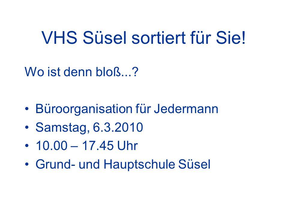 VHS Süsel sortiert für Sie!