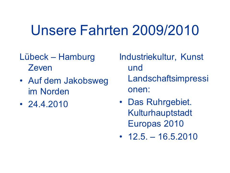 Unsere Fahrten 2009/2010 Lübeck – Hamburg Zeven