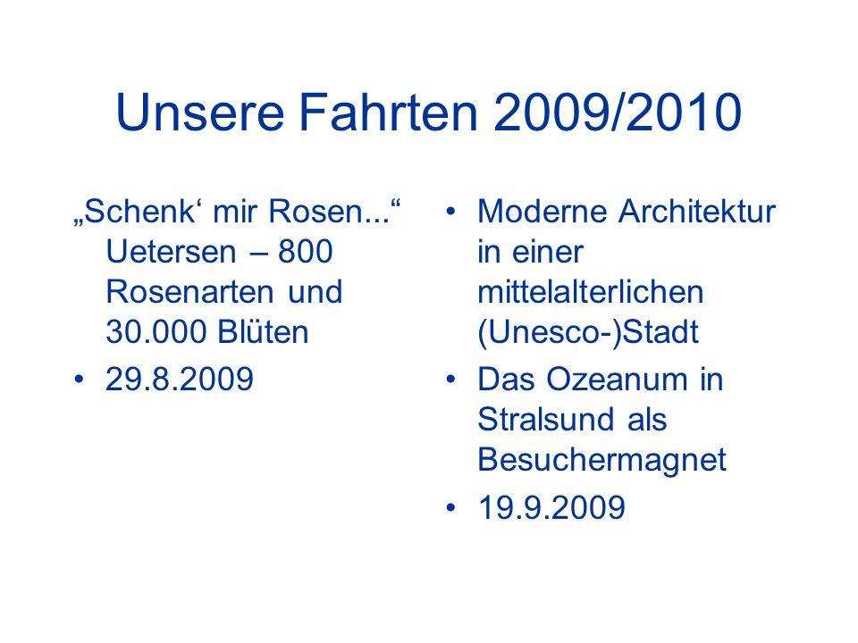 """Unsere Fahrten 2009/2010 """"Schenk' mir Rosen... Uetersen – 800 Rosenarten und 30.000 Blüten. 29.8.2009."""