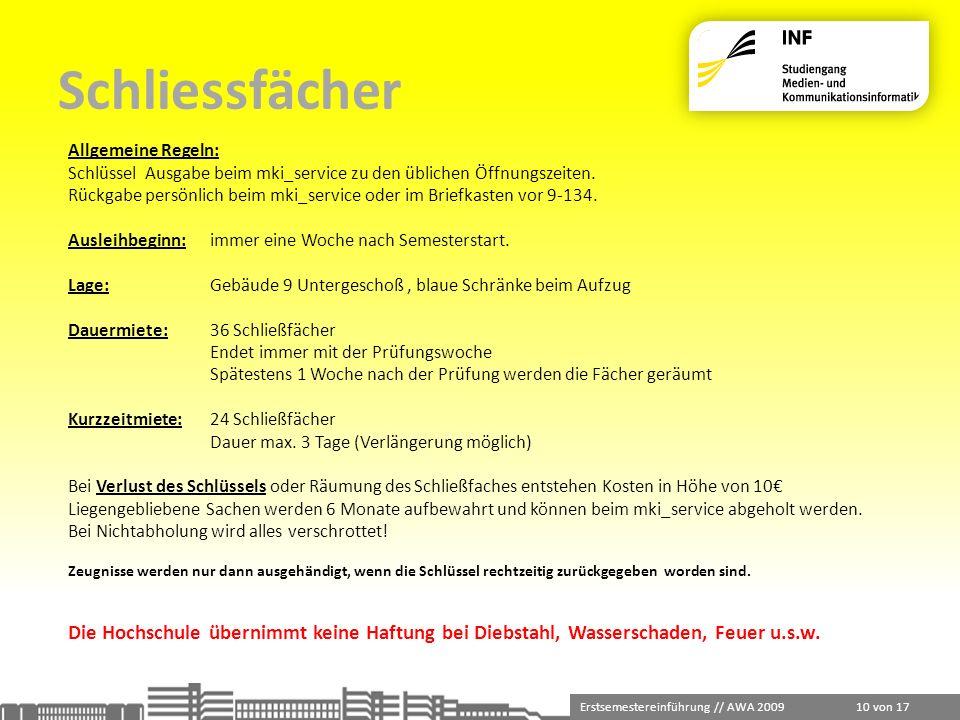 Schliessfächer Allgemeine Regeln: Schlüssel Ausgabe beim mki_service zu den üblichen Öffnungszeiten.