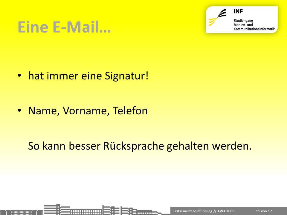 Eine E-Mail… hat immer eine Signatur! Name, Vorname, Telefon
