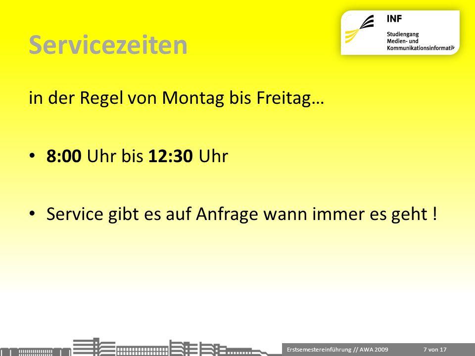 Servicezeiten in der Regel von Montag bis Freitag…