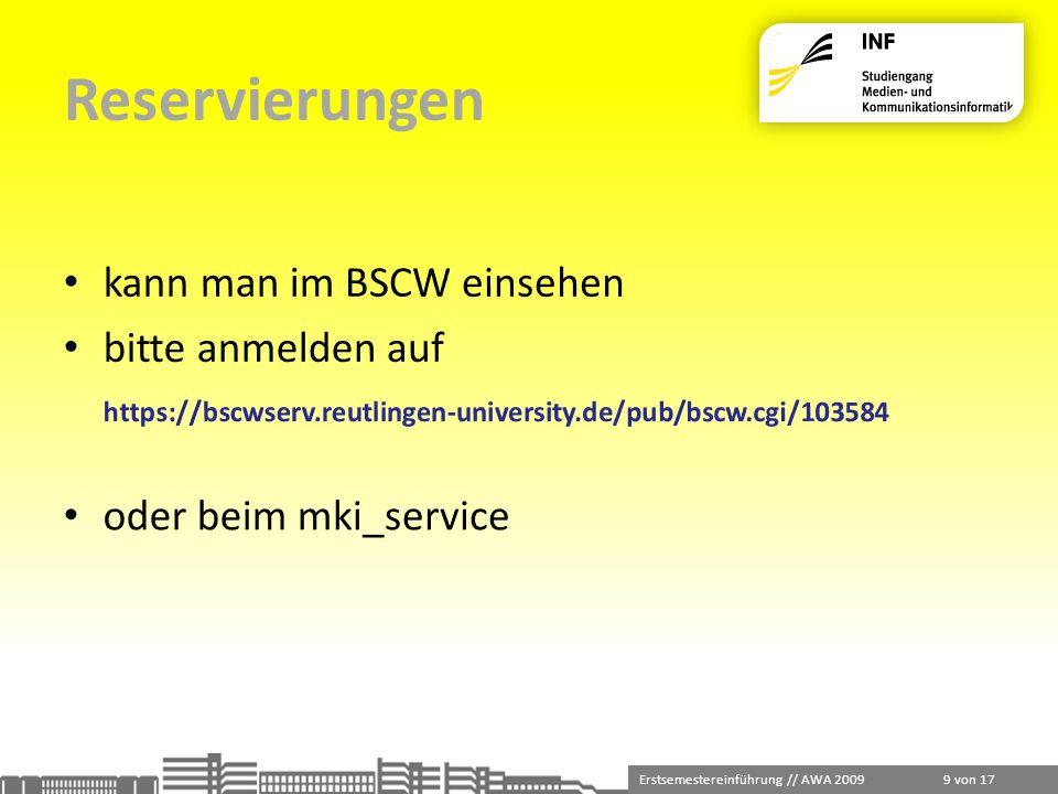 Reservierungen kann man im BSCW einsehen bitte anmelden auf