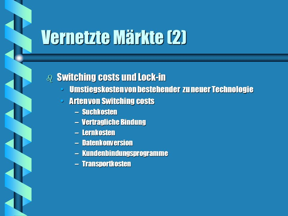 Vernetzte Märkte (2) Switching costs und Lock-in