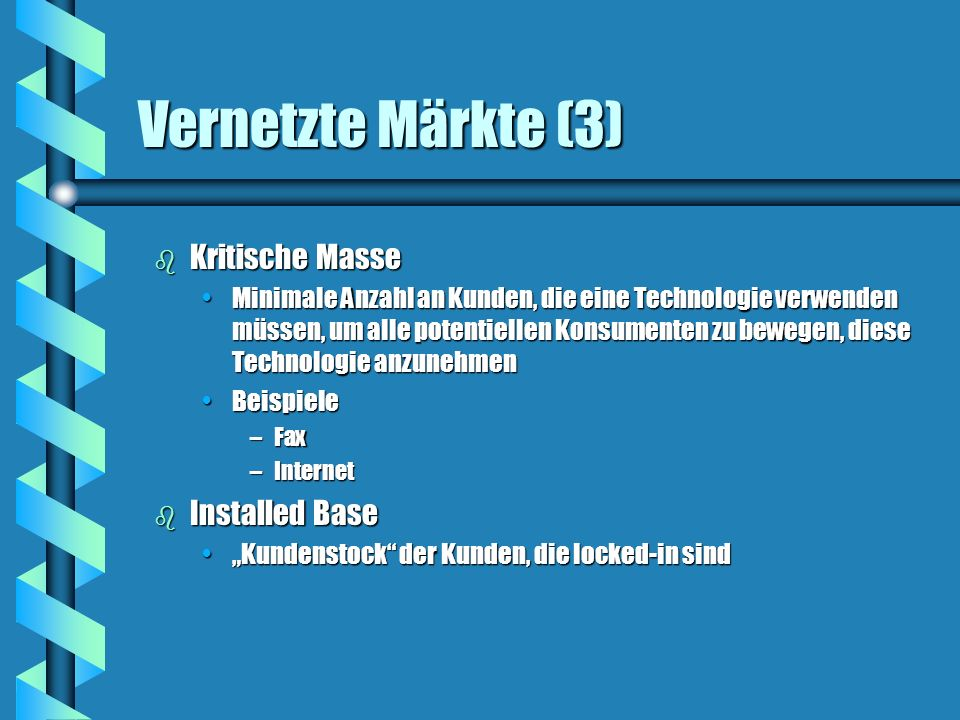 Vernetzte Märkte (3) Kritische Masse Installed Base
