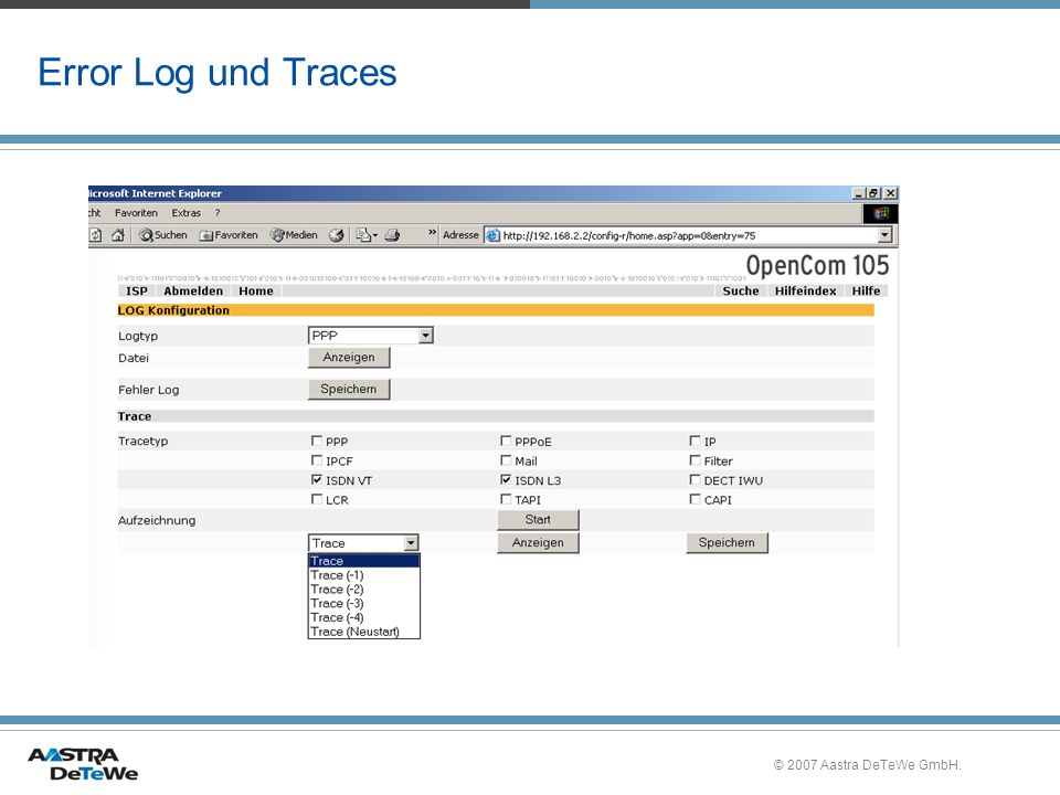Error Log und Traces © 2007 Aastra DeTeWe GmbH.