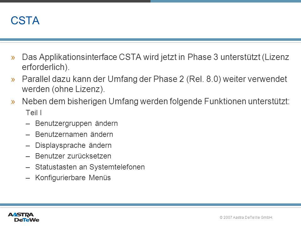 CSTA Das Applikationsinterface CSTA wird jetzt in Phase 3 unterstützt (Lizenz erforderlich).