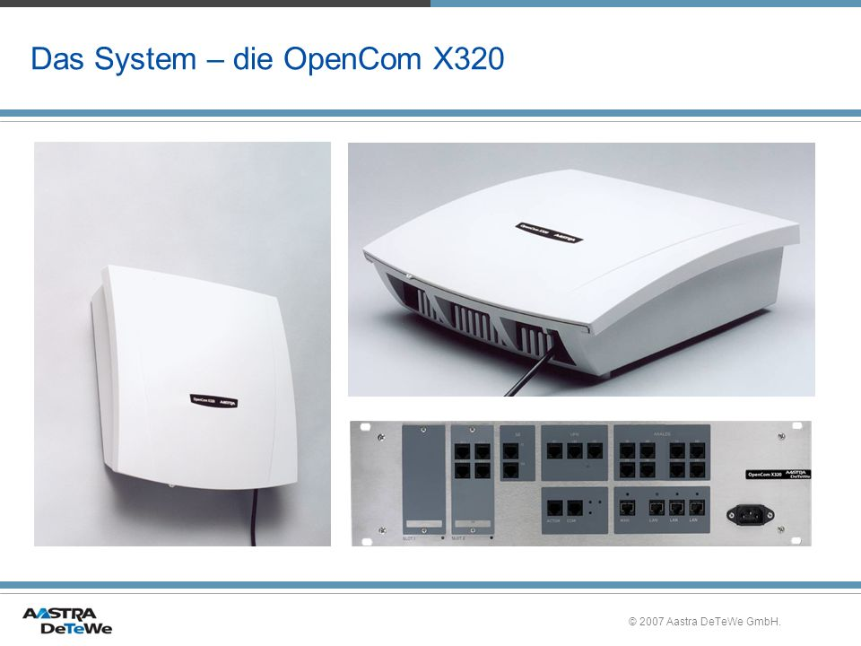 Das System – die OpenCom X320