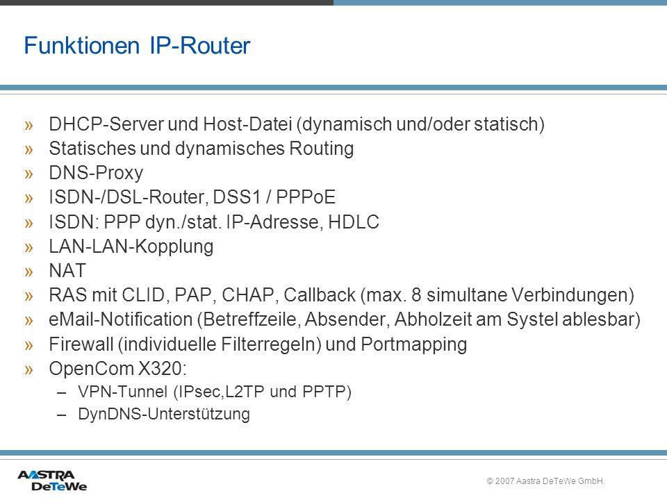 Funktionen IP-Router DHCP-Server und Host-Datei (dynamisch und/oder statisch) Statisches und dynamisches Routing.