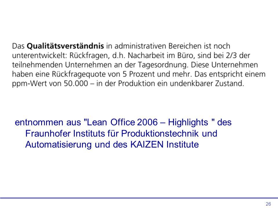 entnommen aus Lean Office 2006 – Highlights des Fraunhofer Instituts für Produktionstechnik und Automatisierung und des KAIZEN Institute