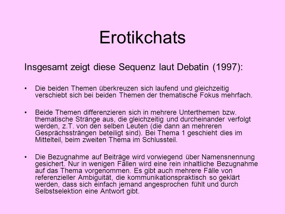 Erotikchats Insgesamt zeigt diese Sequenz laut Debatin (1997):