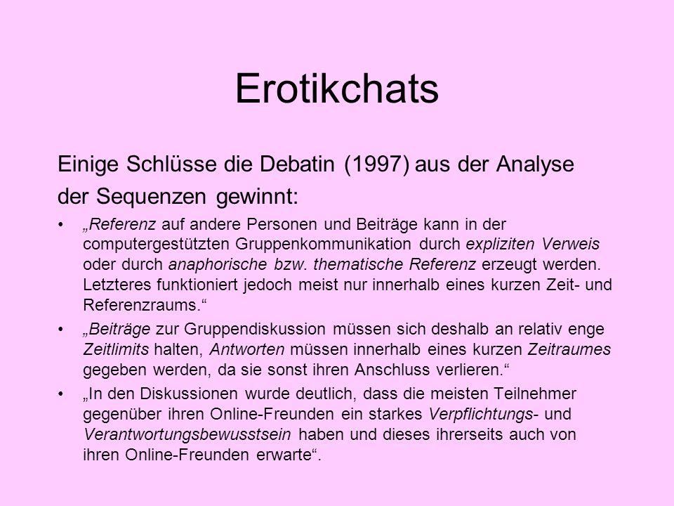 Erotikchats Einige Schlüsse die Debatin (1997) aus der Analyse
