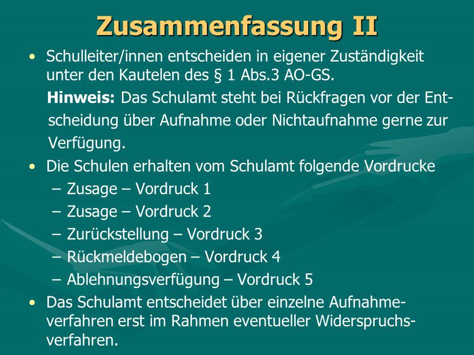 Zusammenfassung II Schulleiter/innen entscheiden in eigener Zuständigkeit unter den Kautelen des § 1 Abs.3 AO-GS.