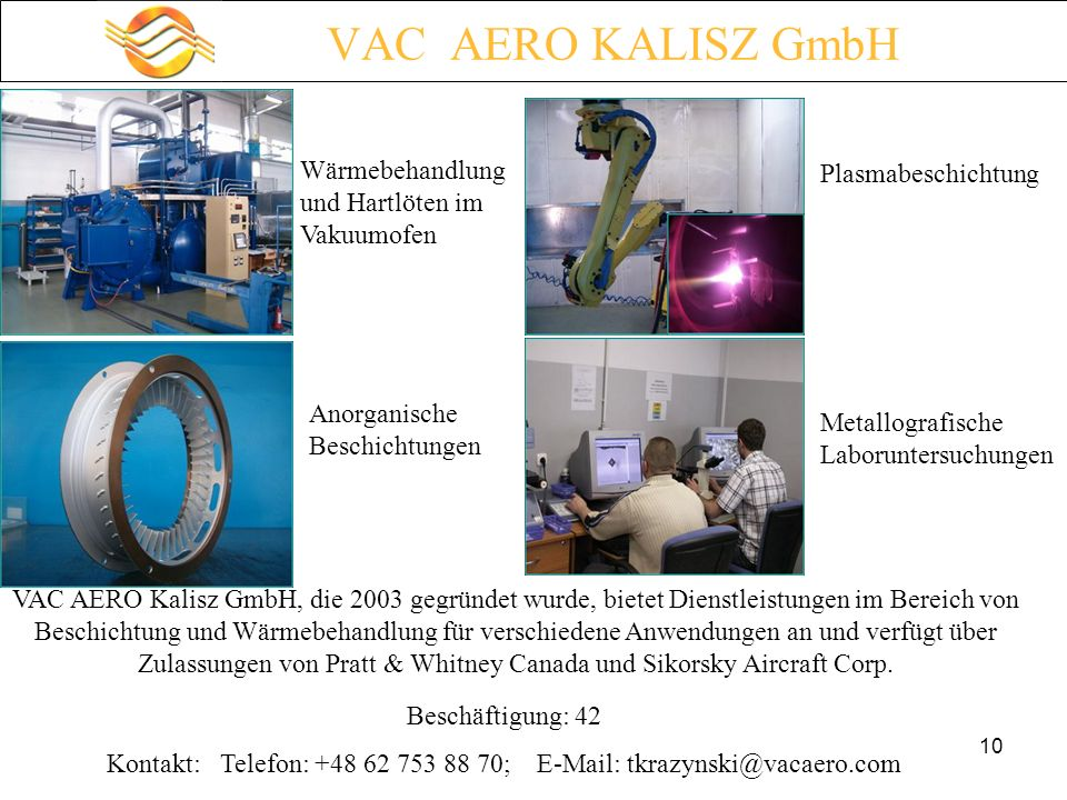 Kontakt: Telefon: +48 62 753 88 70; E-Mail: tkrazynski@vacaero.com