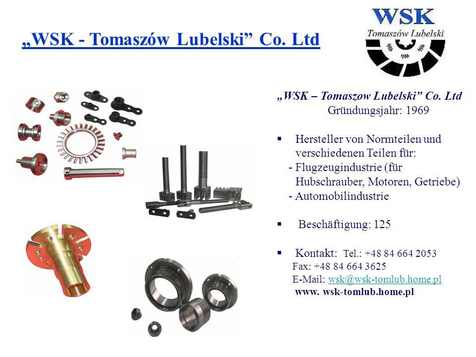 """WSK – Tomaszow Lubelski Co. Ltd Gründungsjahr: 1969"