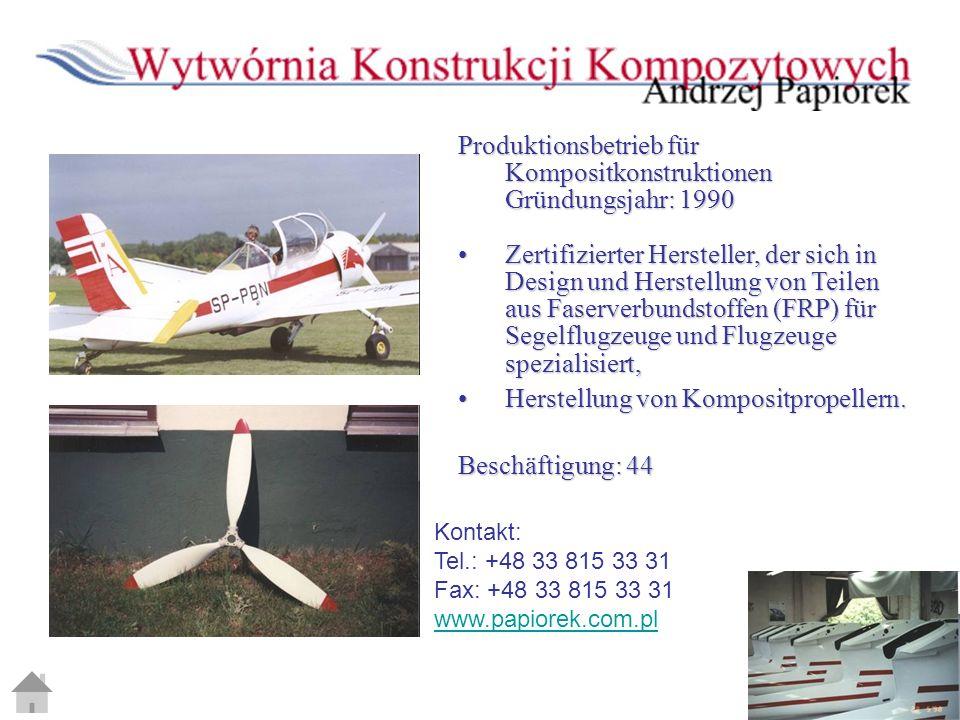 Produktionsbetrieb für Kompositkonstruktionen Gründungsjahr: 1990