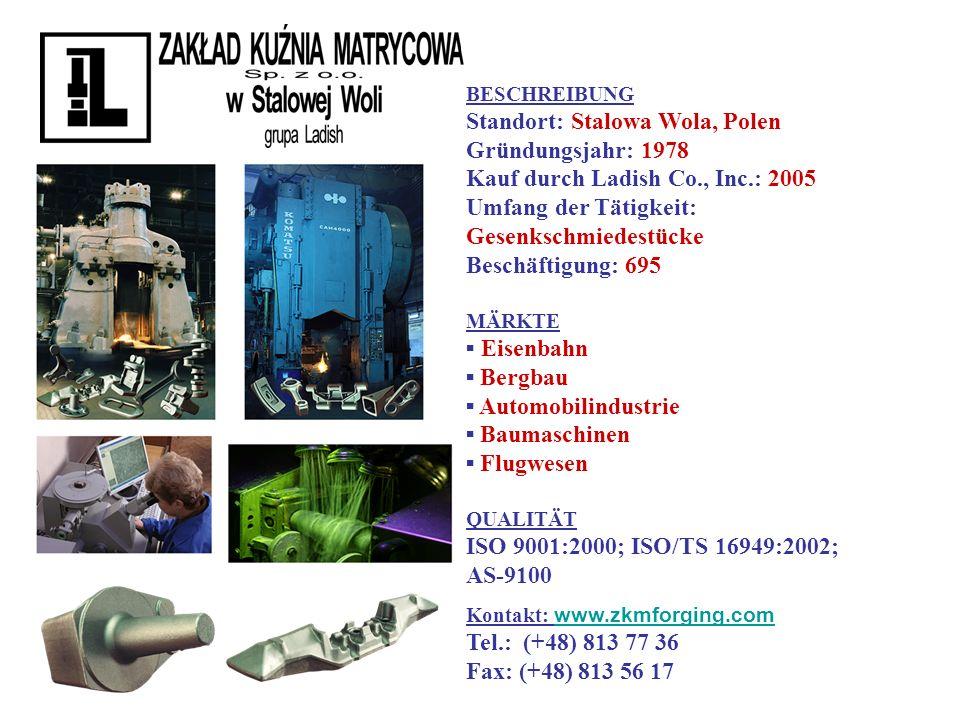 Standort: Stalowa Wola, Polen Gründungsjahr: 1978