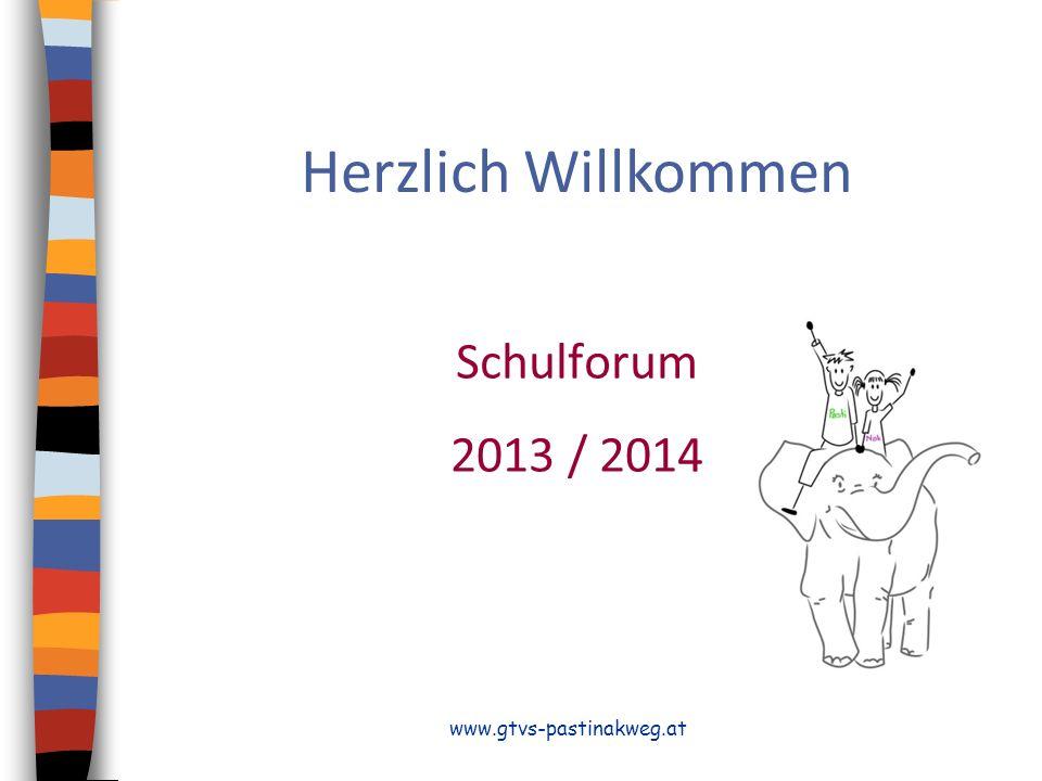 Herzlich Willkommen Schulforum 2013 / 2014 www.gtvs-pastinakweg.at
