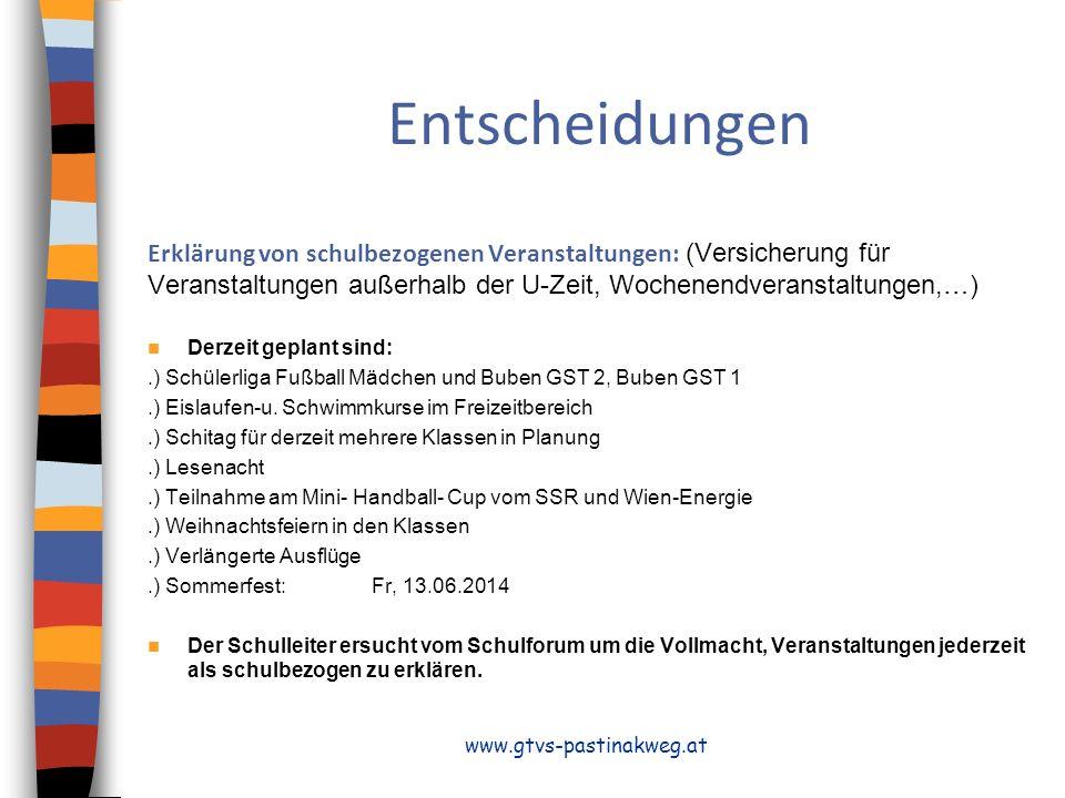 Entscheidungen Erklärung von schulbezogenen Veranstaltungen: (Versicherung für Veranstaltungen außerhalb der U-Zeit, Wochenendveranstaltungen,…)