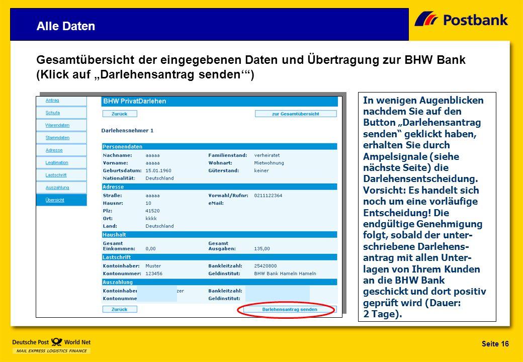 """Alle DatenGesamtübersicht der eingegebenen Daten und Übertragung zur BHW Bank (Klick auf """"Darlehensantrag senden' )"""