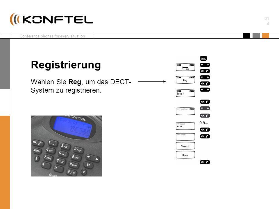 Registrierung Wählen Sie Reg, um das DECT-System zu registrieren.
