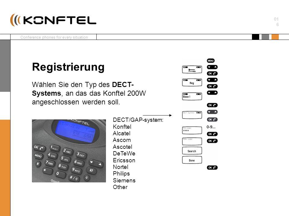 Registrierung Wählen Sie den Typ des DECT-Systems, an das das Konftel 200W angeschlossen werden soll.