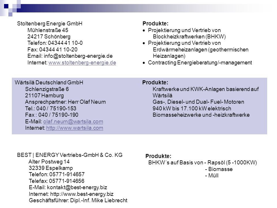 Stoltenberg Energie GmbH Mühlenstraße 45 24217 Schönberg Telefon: 04344 41 10-0 Fax: 04344 41 10-20 Email: info@stoltenberg-energie.de Internet: www.stoltenberg-energie.de