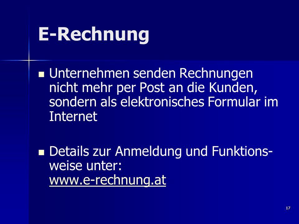 E-Rechnung Unternehmen senden Rechnungen nicht mehr per Post an die Kunden, sondern als elektronisches Formular im Internet.