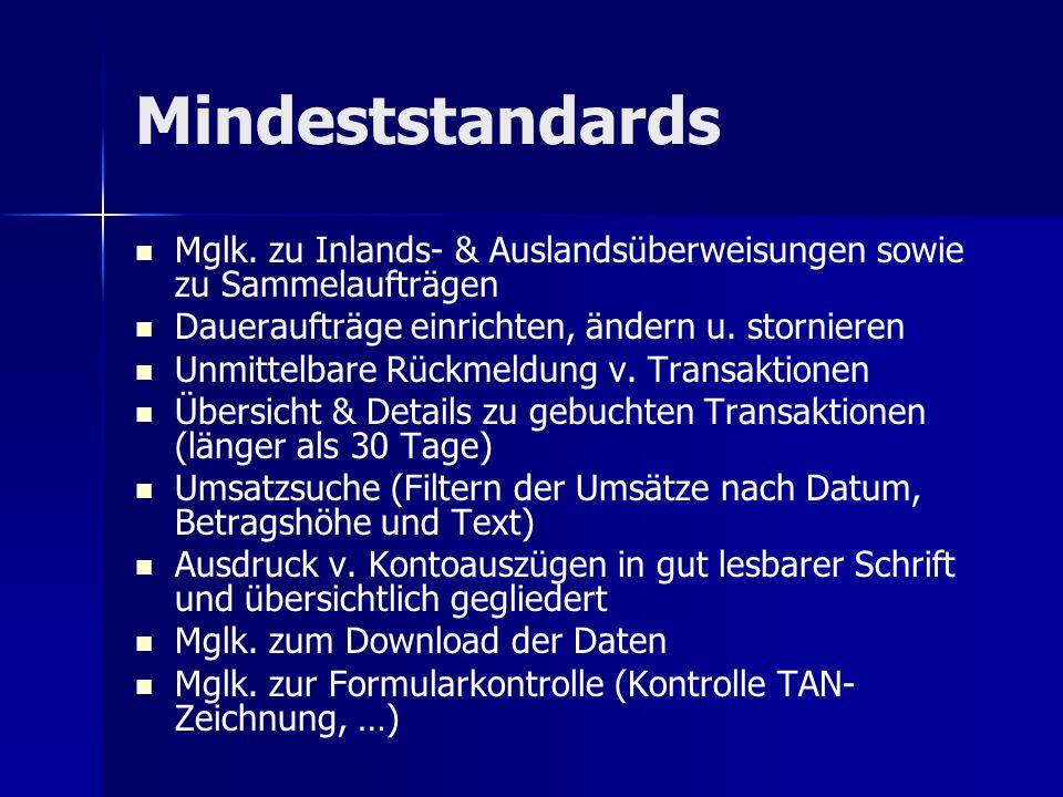 MindeststandardsMglk. zu Inlands- & Auslandsüberweisungen sowie zu Sammelaufträgen. Daueraufträge einrichten, ändern u. stornieren.